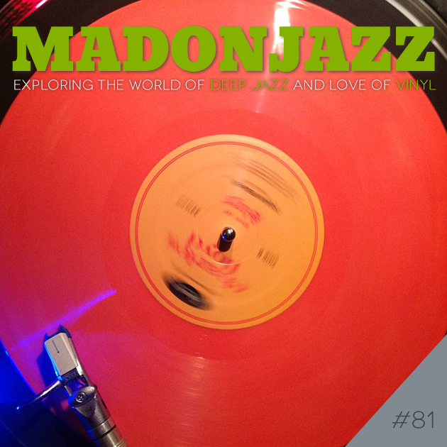 MADONJAZZ - Exploring the world of deep jazz and love of vinyl