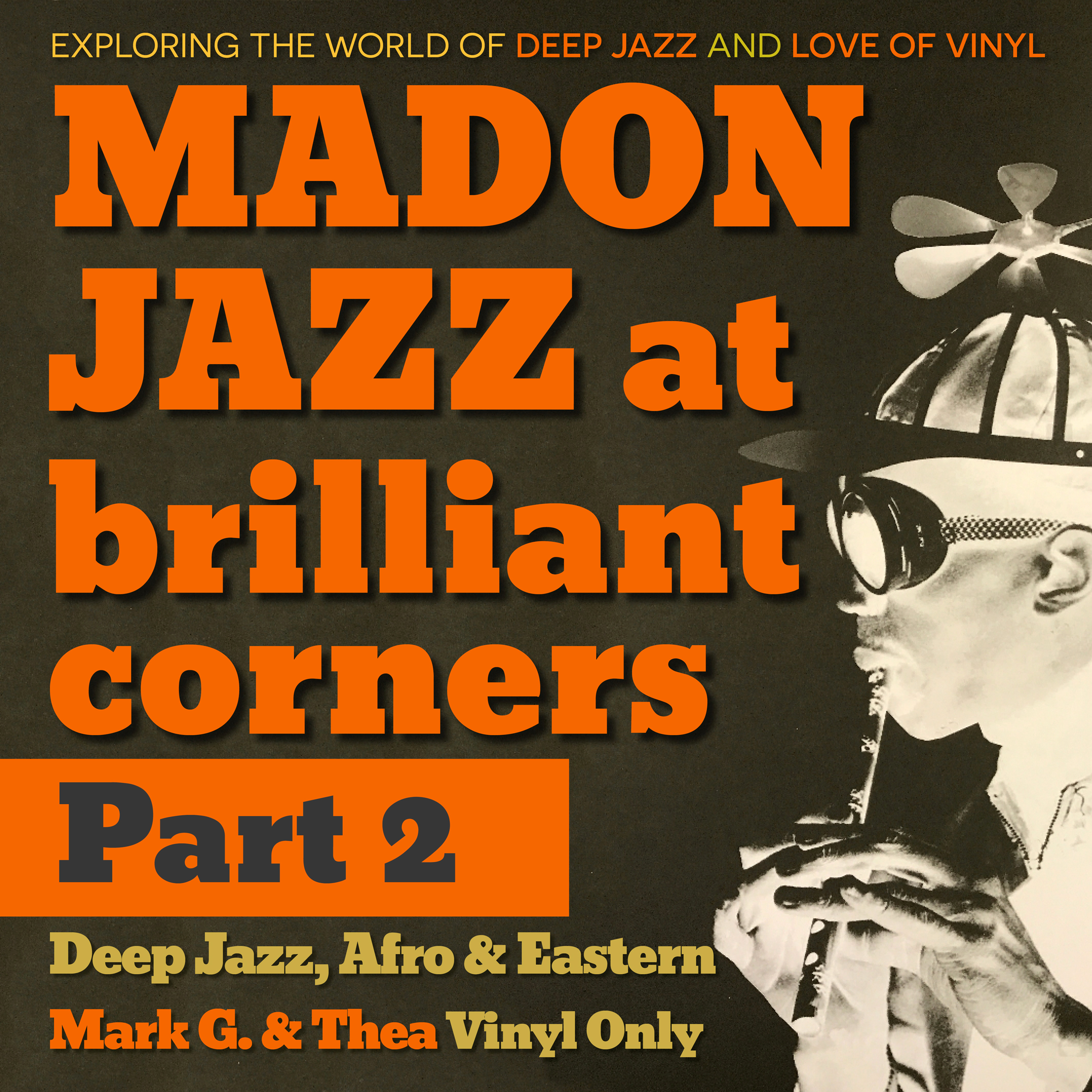 MADONJAZZ at Brilliant Corners, May 2017 - Pt 1: Deep Jazz, Afro & Eastern Jazz sessions