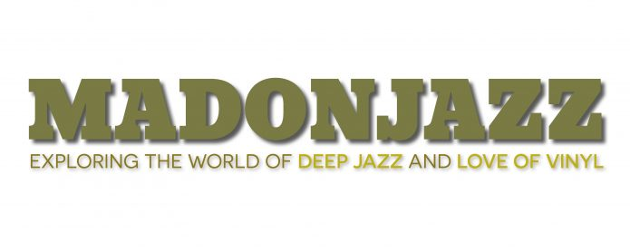 MADONJAZZ Exploring the world of deep jazz and love of vinyl