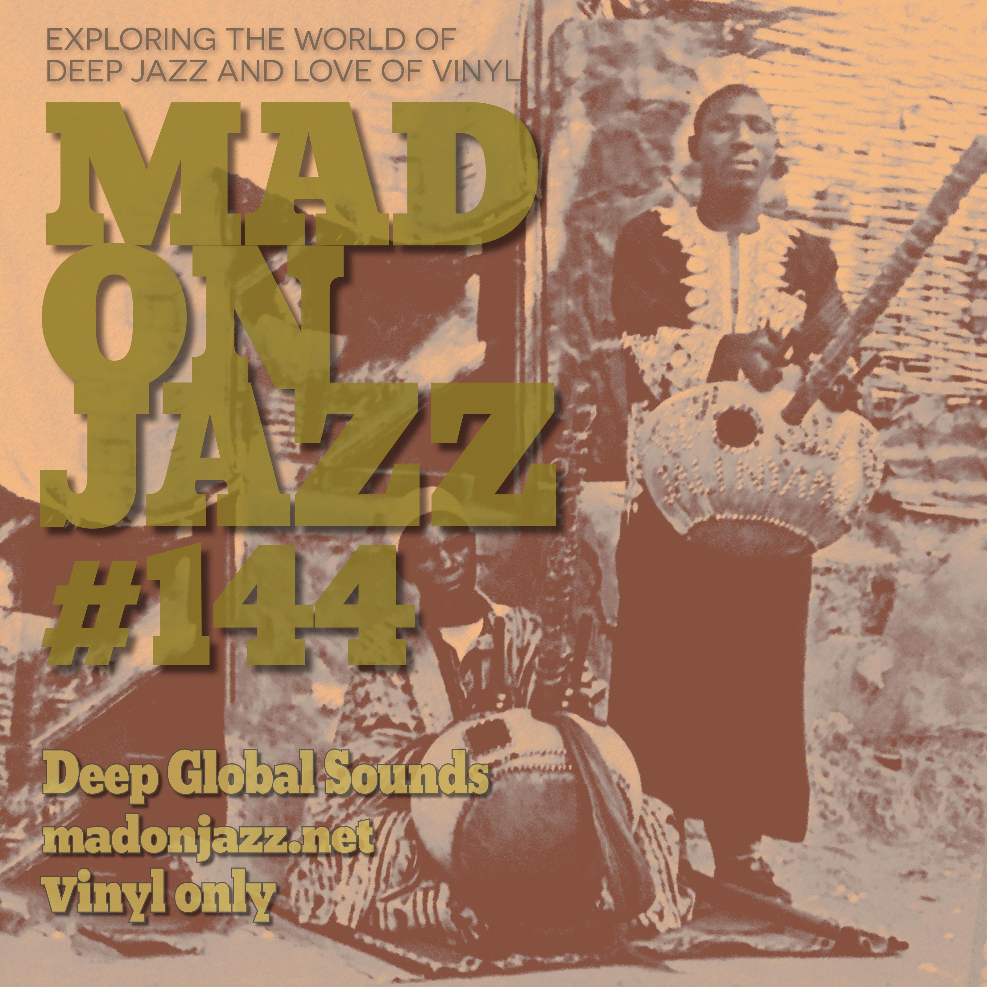 MADONJAZZ #144: Deep Global Sounds