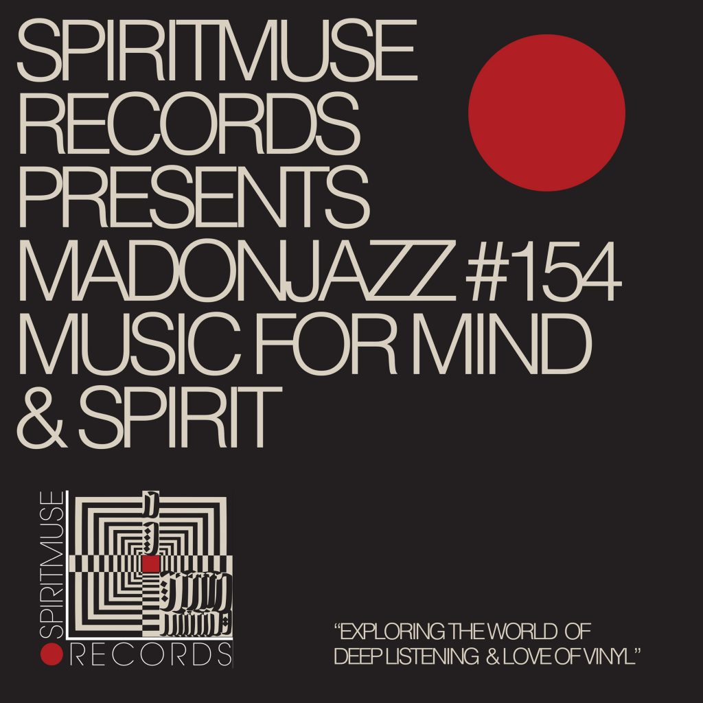 Spiritmuse Records presents MADONJAZZ #154: Deep listening