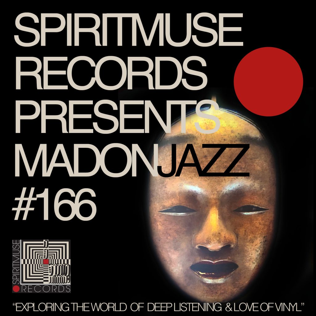 Spiritmuse Records presents MADONJAZZ #166.