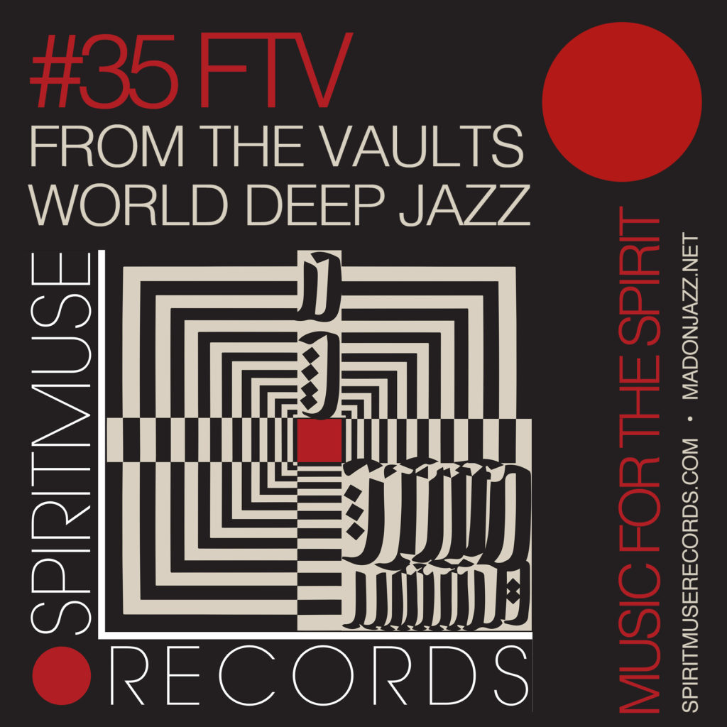Spiritmuse Records presents World Deep Jazz